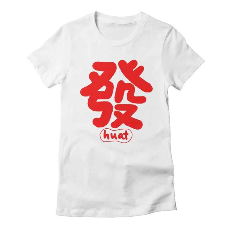 Huat_發 Women's Fitted T-Shirt by EDINCLISM's Artist Shop