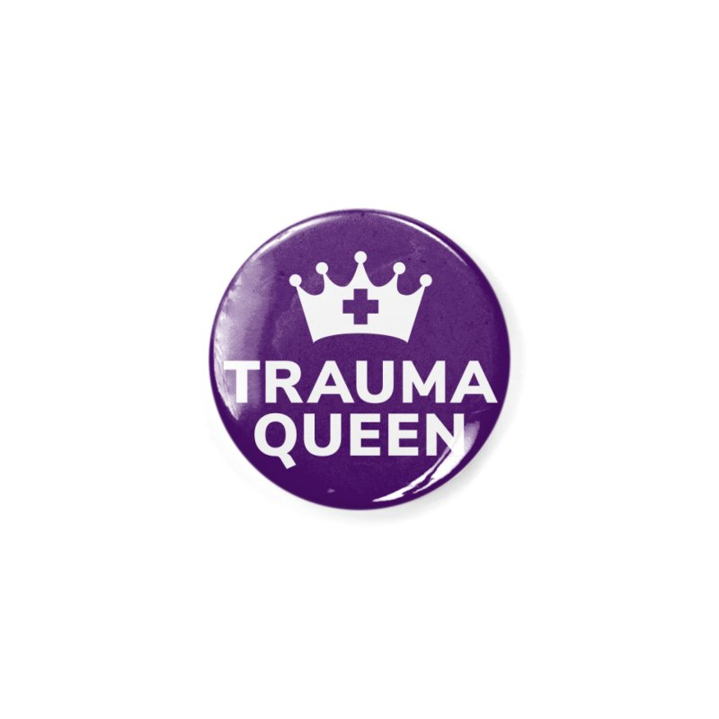 Trauma Queen Accessories Button by ENA Together