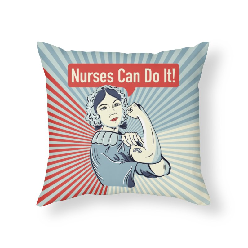Nurses Can Do It! Home Throw Pillow by ENA Together
