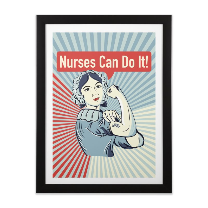Nurses Can Do It! Home Framed Fine Art Print by ENA Together