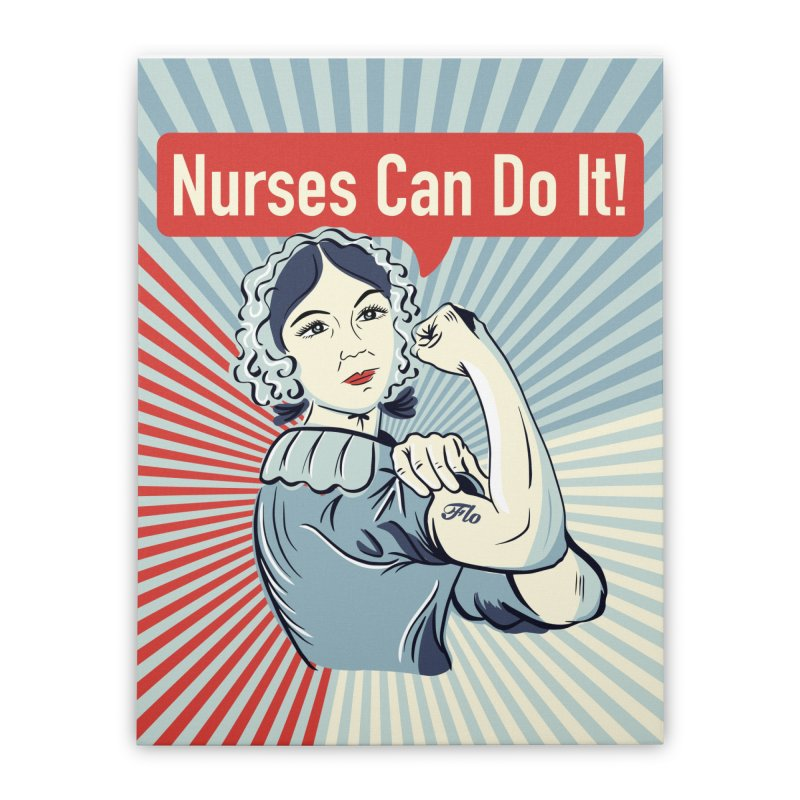 Nurses Can Do It! Home Stretched Canvas by ENA Together