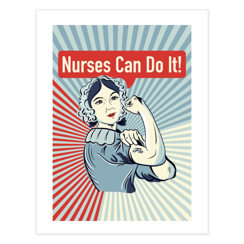 Nurses Can Do It! Home Fine Art Print by ENA Together