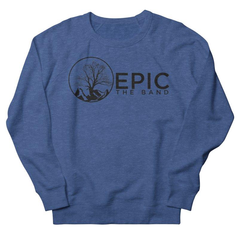 Black Logo Women's French Terry Sweatshirt by EPICtheBand's Artist Shop