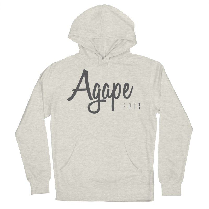 Agape Women's French Terry Pullover Hoody by EPICtheBand's Artist Shop