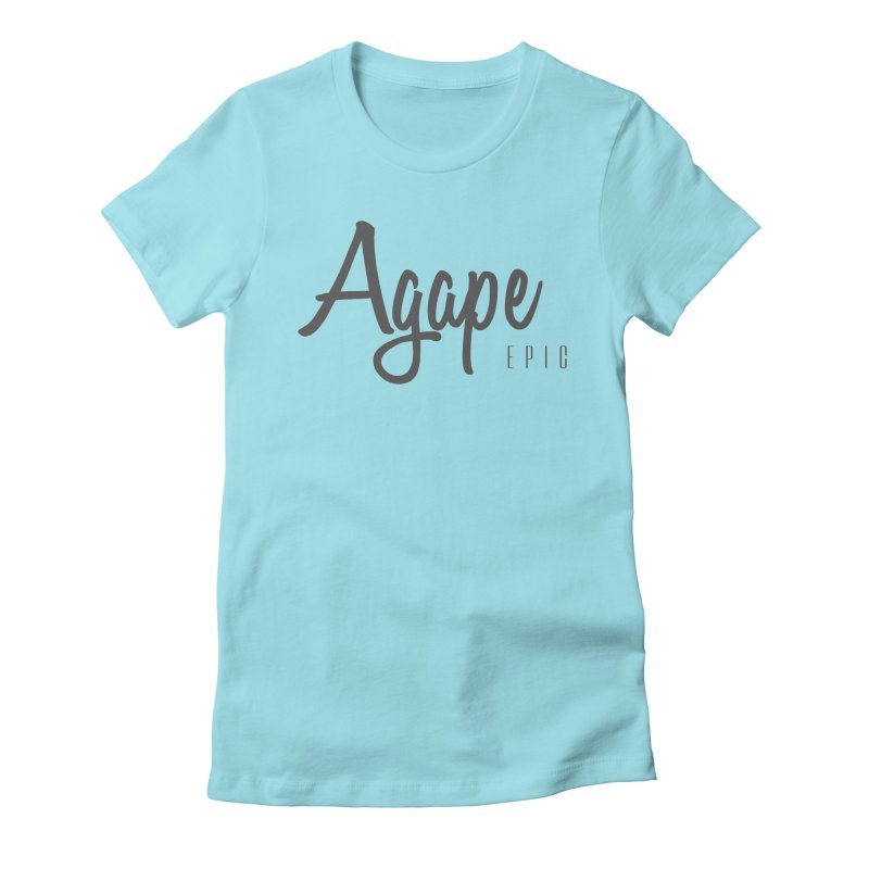 Agape Women's Fitted T-Shirt by EPICtheBand's Artist Shop