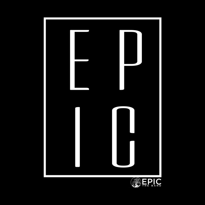 EPIC by EPICtheBand's Artist Shop