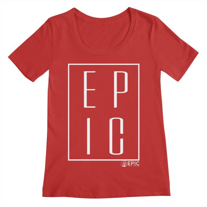 EPIC Women's Regular Scoop Neck by EPICtheBand's Artist Shop
