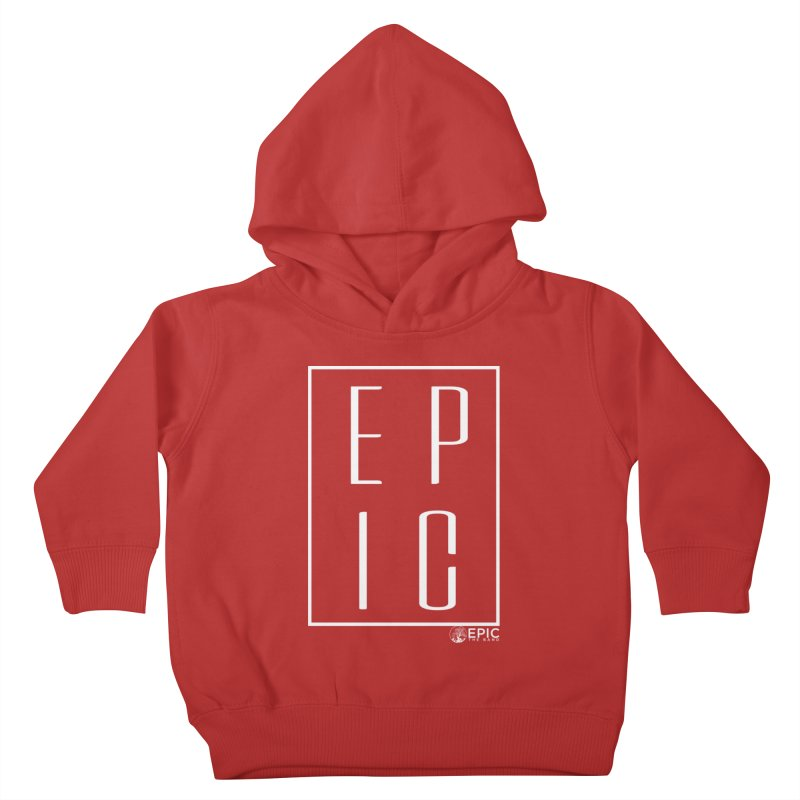 EPIC Kids Toddler Pullover Hoody by EPICtheBand's Artist Shop