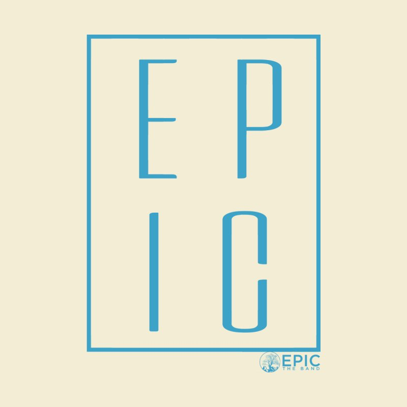 EPIC blue by EPICtheBand's Artist Shop