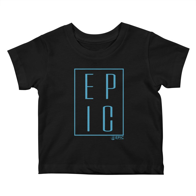 EPIC blue Kids Baby T-Shirt by EPICtheBand's Artist Shop