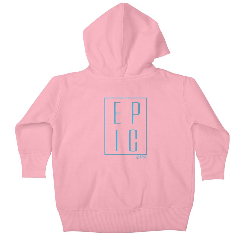 EPIC blue Kids Baby Zip-Up Hoody by EPICtheBand's Artist Shop