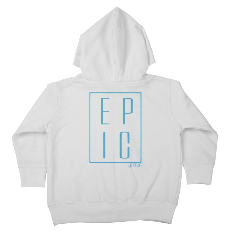 EPIC blue Kids Toddler Zip-Up Hoody by EPICtheBand's Artist Shop