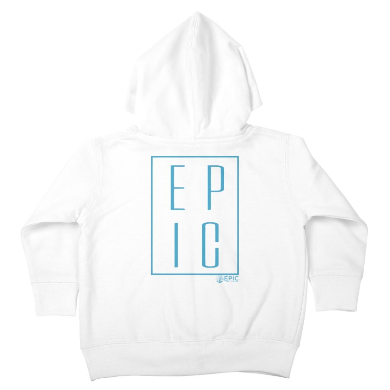 EPIC blue Kids Toddler Zip-Up Hoody by EPICtheBand's Artist Shop