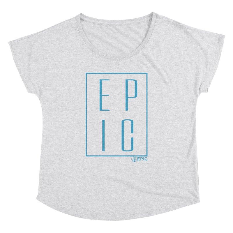 EPIC blue Women's Dolman Scoop Neck by EPICtheBand's Artist Shop