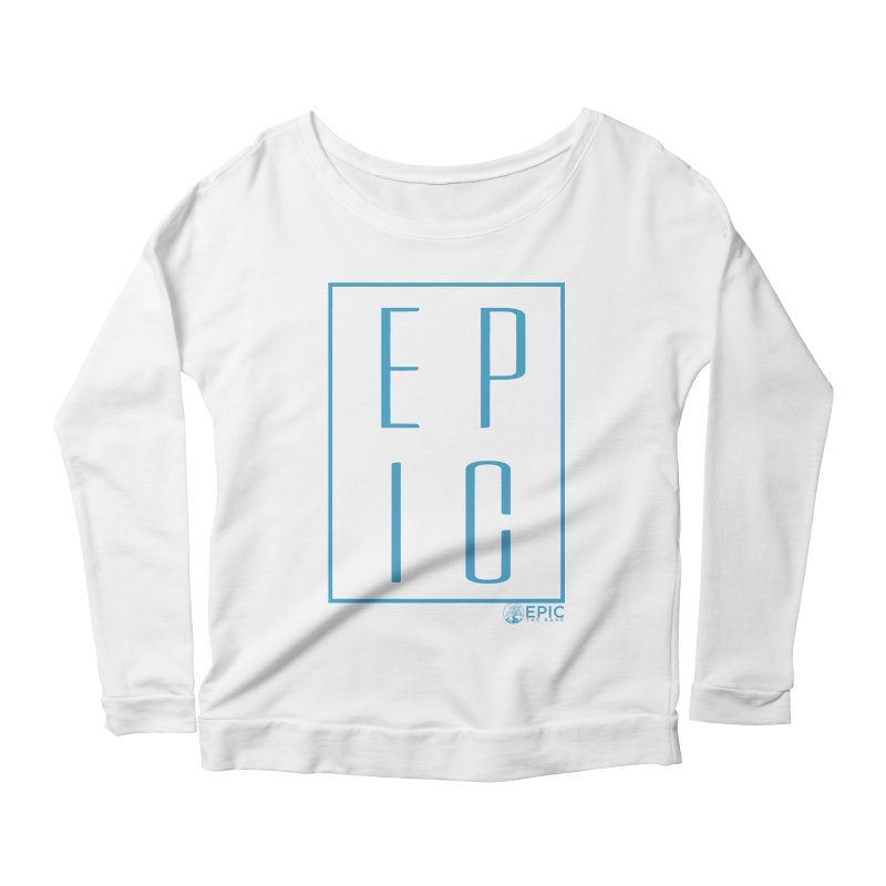 EPIC blue Women's Scoop Neck Longsleeve T-Shirt by EPICtheBand's Artist Shop