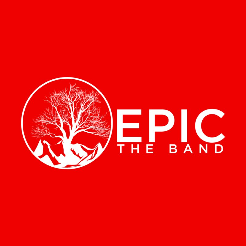 EPIC the Band by EPICtheBand's Artist Shop
