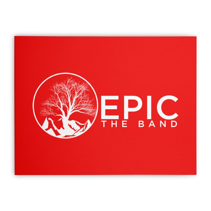 EPIC the Band Home Stretched Canvas by EPICtheBand's Artist Shop