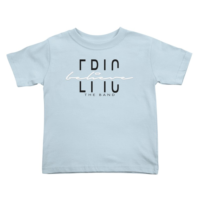 Believe Kids Toddler T-Shirt by EPICtheBand's Artist Shop