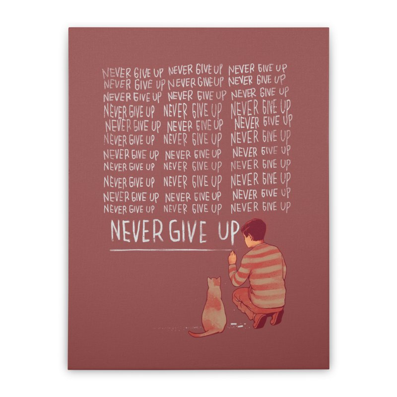 NEVER GIVE UP Home Stretched Canvas by ES427's Artist Shop