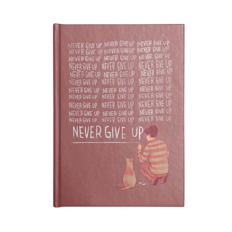 NEVER GIVE UP Accessories Notebook by ES427's Artist Shop