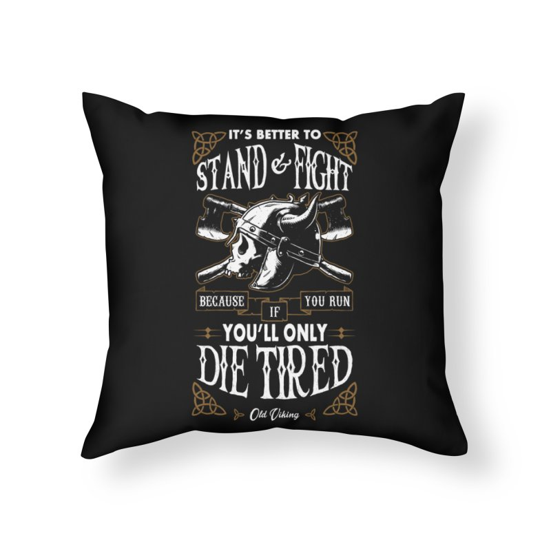 Stand and Fight Home Throw Pillow by ES427's Artist Shop