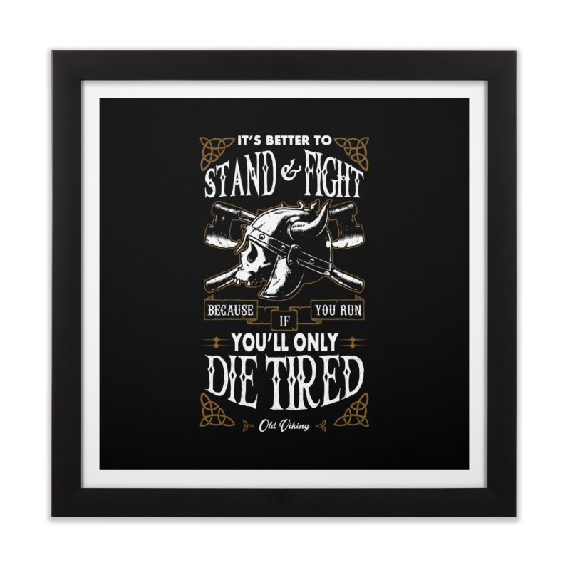 Stand and Fight Home Framed Fine Art Print by ES427's Artist Shop