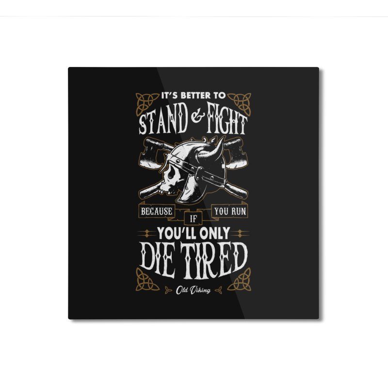 Stand and Fight Home Mounted Aluminum Print by ES427's Artist Shop