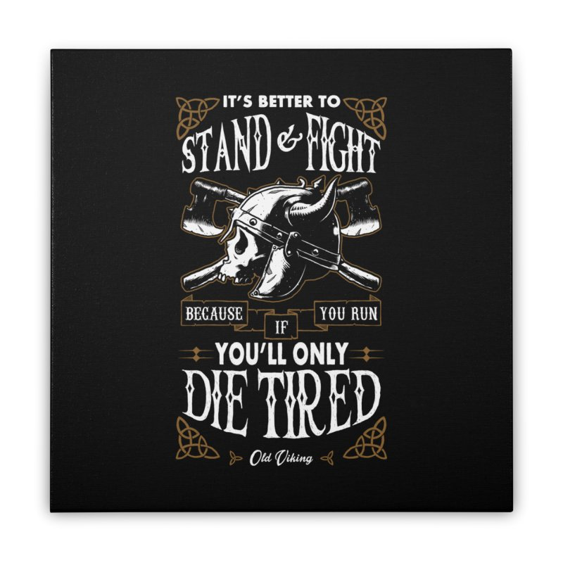 Stand and Fight Home Stretched Canvas by ES427's Artist Shop