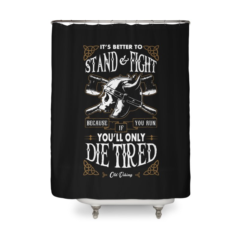 Stand and Fight Home Shower Curtain by ES427's Artist Shop