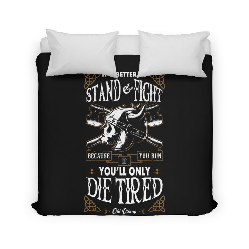 Stand and Fight Home Duvet by ES427's Artist Shop