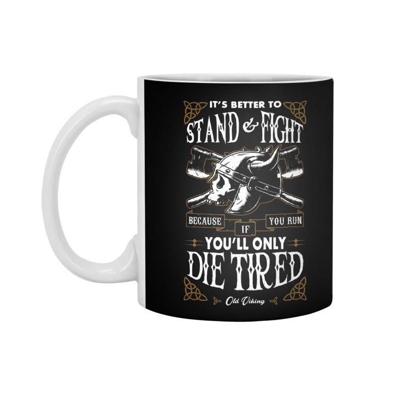 Stand and Fight Accessories Mug by ES427's Artist Shop