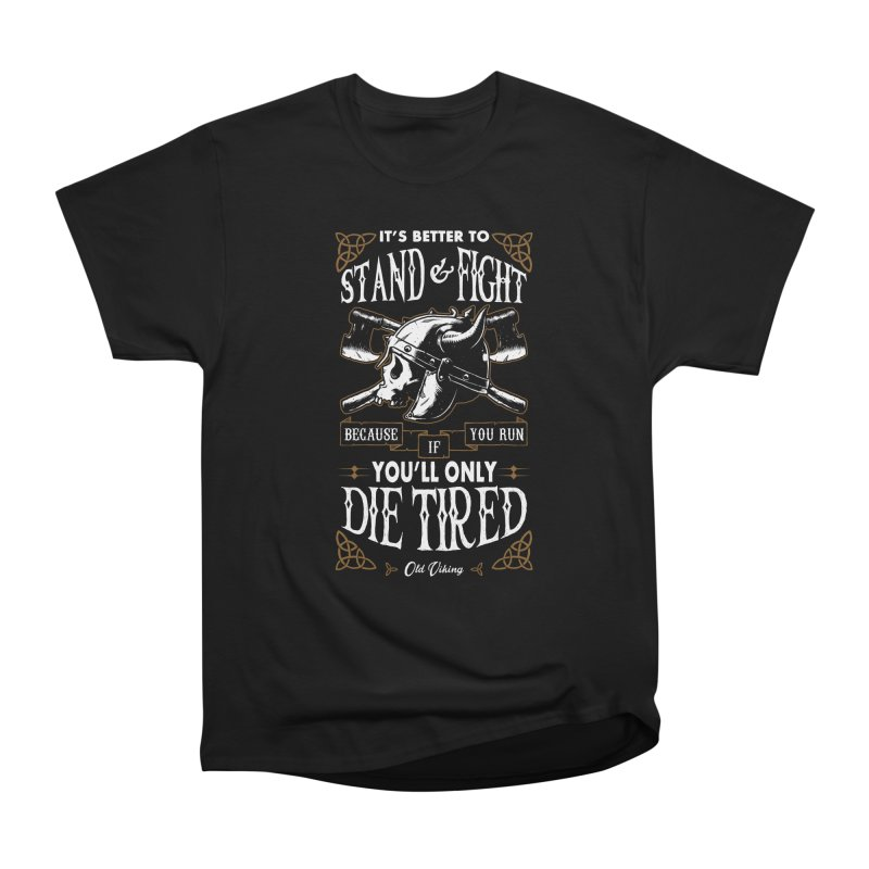 Stand and Fight Women's Classic Unisex T-Shirt by ES427's Artist Shop