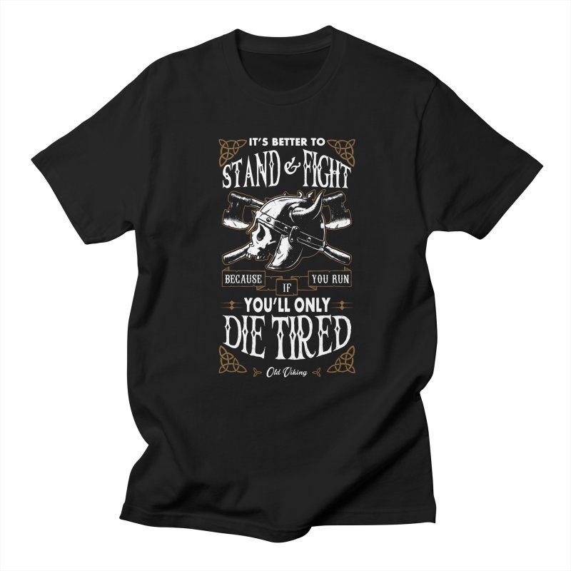 Stand and Fight Men's T-Shirt by ES427's Artist Shop