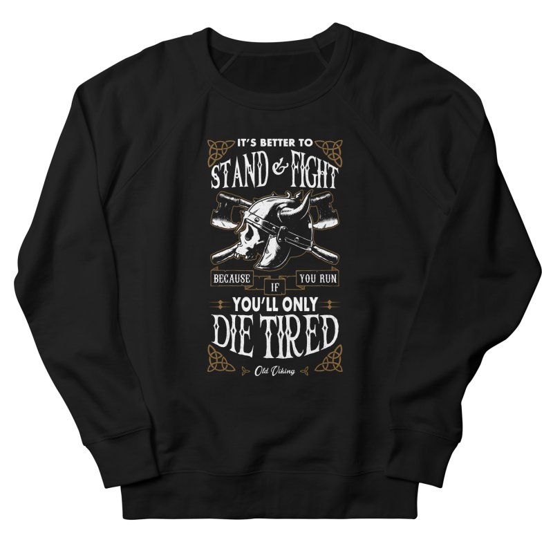 Stand and Fight Men's Sweatshirt by ES427's Artist Shop