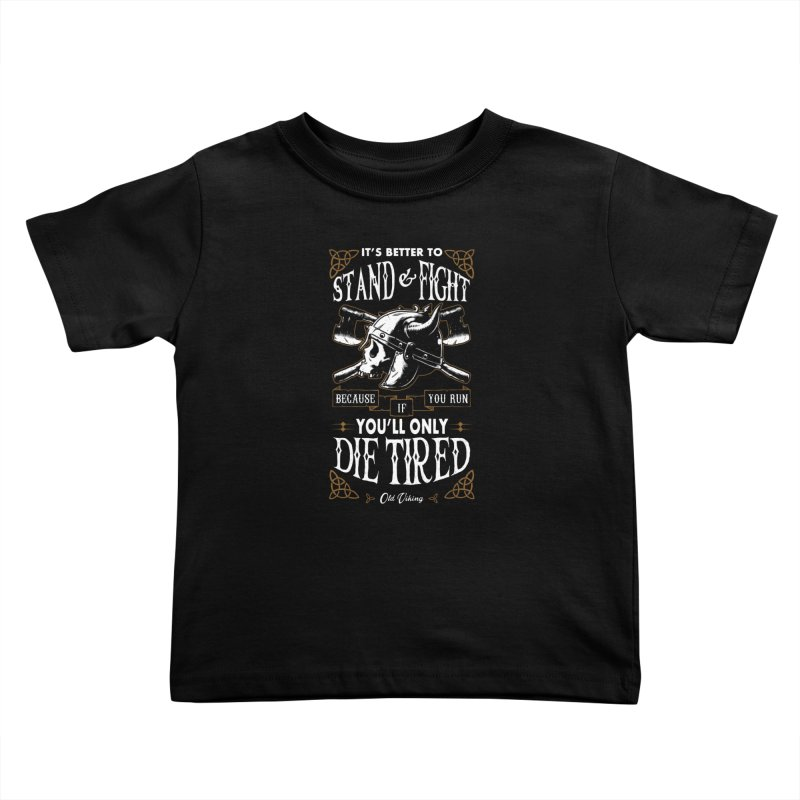 Stand and Fight Kids Toddler T-Shirt by ES427's Artist Shop