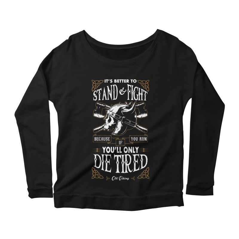 Stand and Fight Women's Longsleeve Scoopneck  by ES427's Artist Shop
