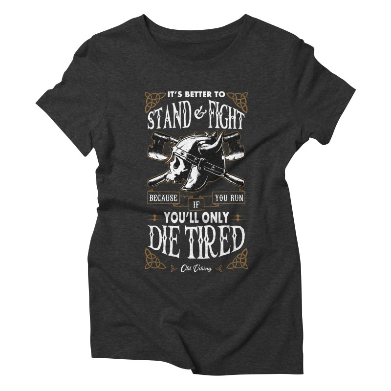 Stand and Fight Women's Triblend T-Shirt by ES427's Artist Shop