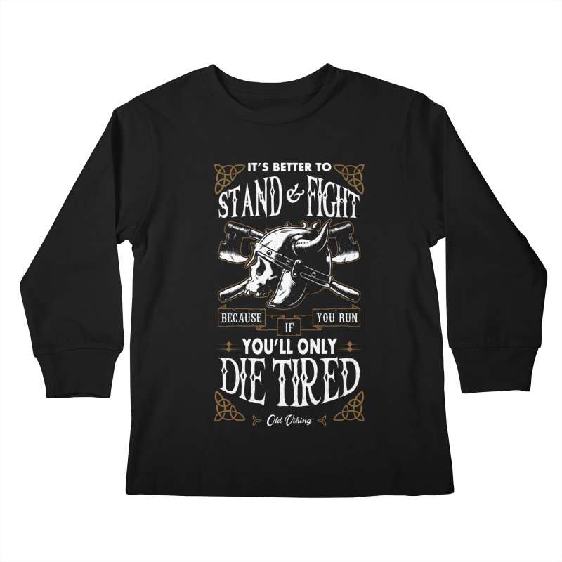 Stand and Fight Kids Longsleeve T-Shirt by ES427's Artist Shop
