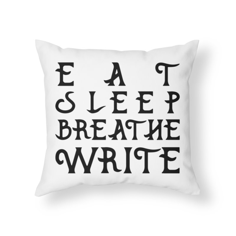 design #8 (write variant) Home Throw Pillow by EarnestWrites