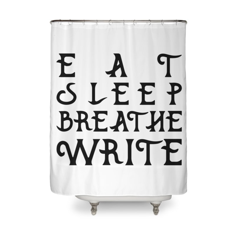 design #8 (write variant) Home Shower Curtain by EarnestWrites