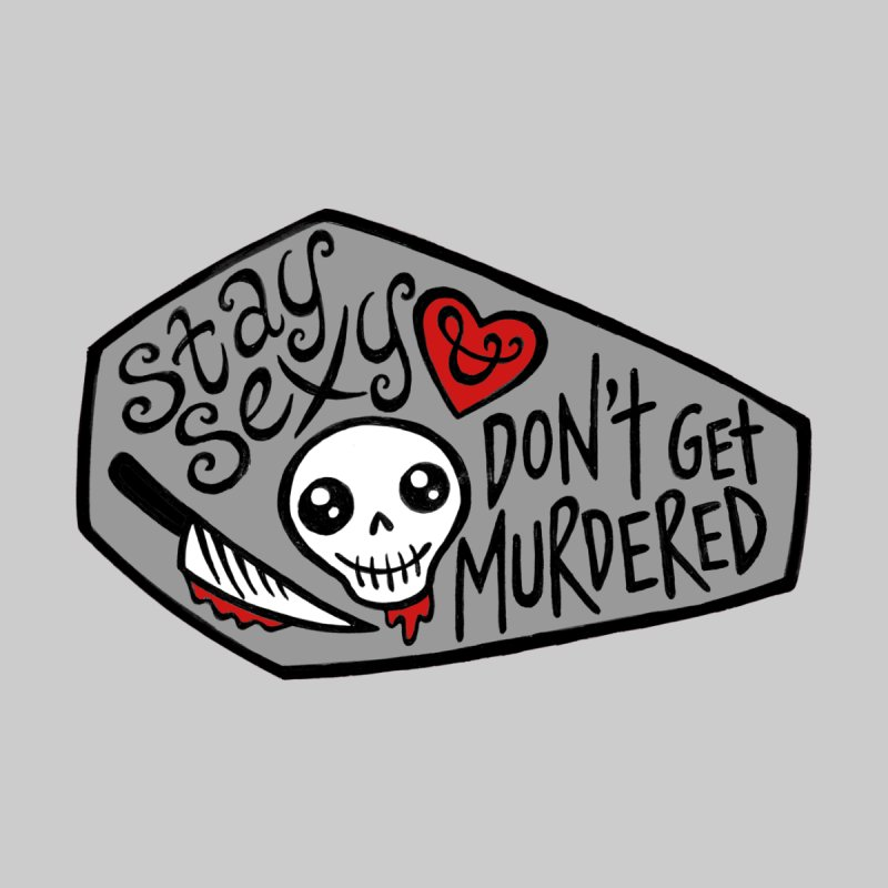SSDGM Stay Sexy Don't Get Murdered Coffin by Earthenwood's Artist Shop
