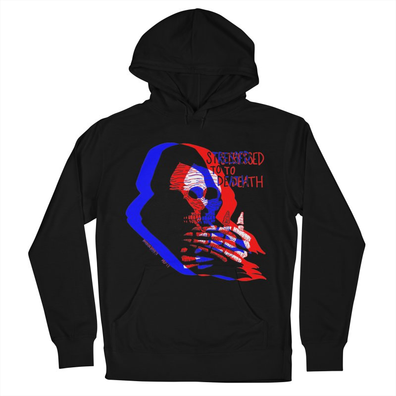 stressed to death Women's French Terry Pullover Hoody by EarthtoMonica