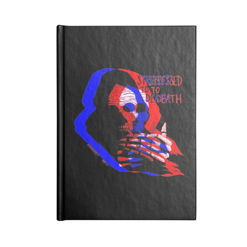 stressed to death Accessories Notebook by Earthtomonica's Artist Shop