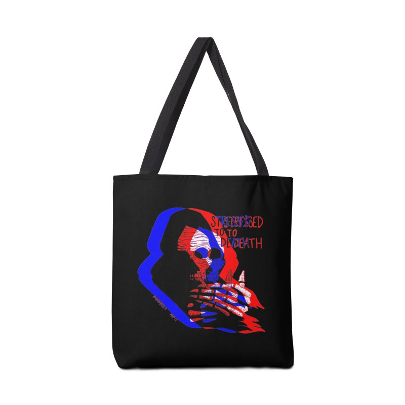 stressed to death Accessories Bag by Earthtomonica's Artist Shop