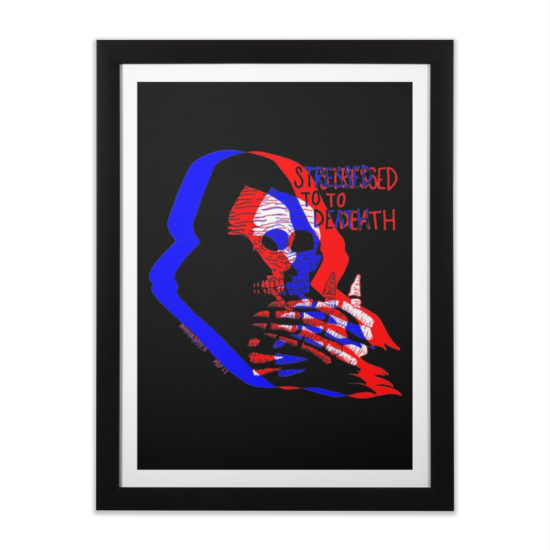 stressed to death Home Framed Fine Art Print by Earthtomonica's Artist Shop