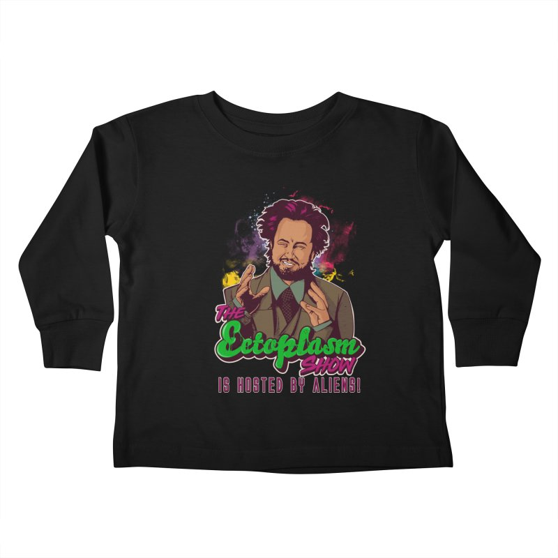 Aliens Dark Kids Toddler Longsleeve T-Shirt by EctoplasmShow's Artist Shop