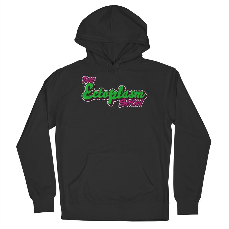 The Ectoplasm Show Text Women's French Terry Pullover Hoody by EctoplasmShow's Artist Shop