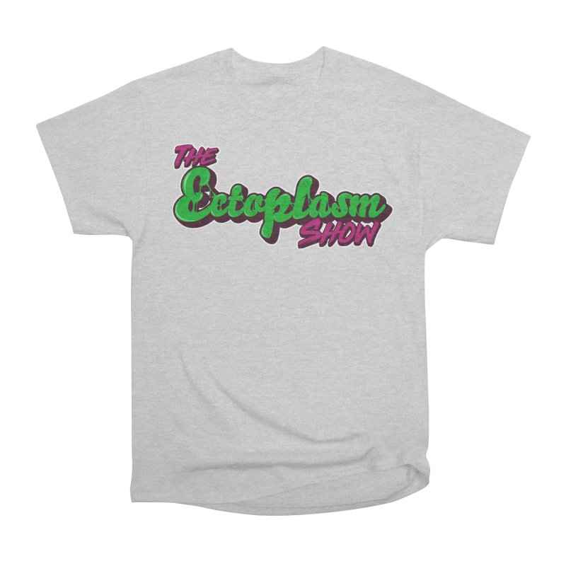 The Ectoplasm Show Text Women's Heavyweight Unisex T-Shirt by EctoplasmShow's Artist Shop