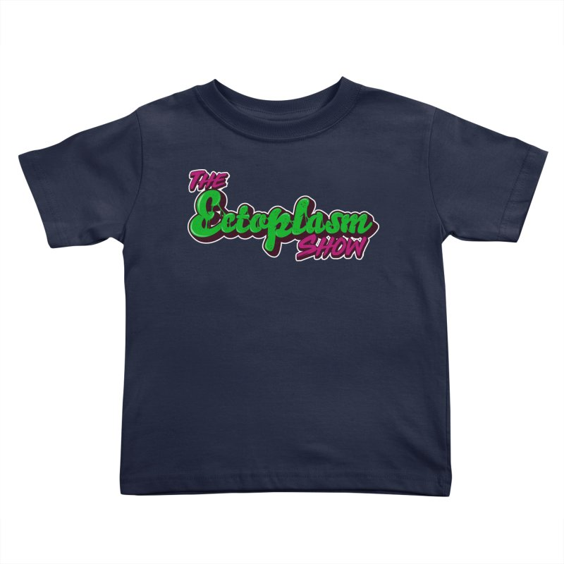 The Ectoplasm Show Text Kids Toddler T-Shirt by EctoplasmShow's Artist Shop
