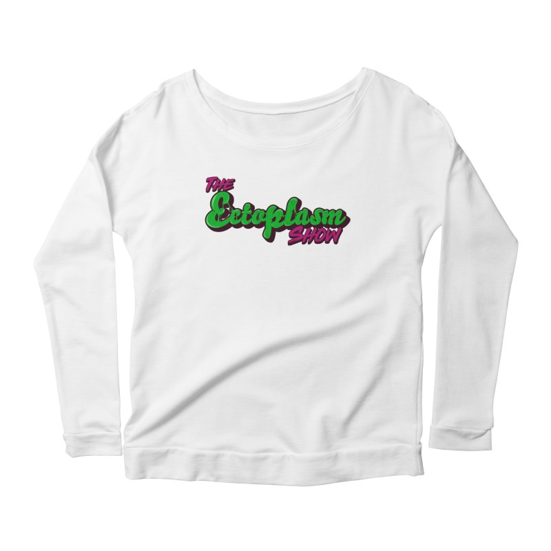 The Ectoplasm Show Text Women's Scoop Neck Longsleeve T-Shirt by EctoplasmShow's Artist Shop